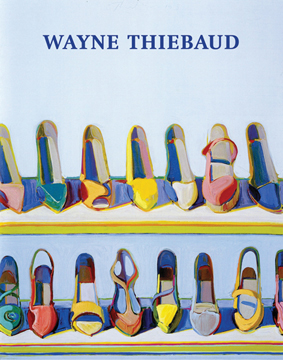 WAYNE THIEBAUD. John Wilmerding, Pepe Karmel, New York. Acquavella Galleries