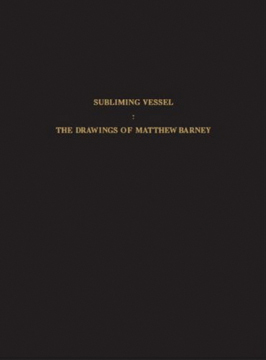 MATTHEW BARNEY: The Drawings
