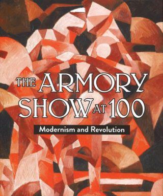 The Armory Show at 100: Modernism and Revolution. MARILYN KUSHNER, New York. New York Historical...