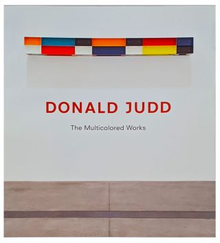 DONALD JUDD: The Multicolored Works. St. Louis. Pulitzer Foundation
