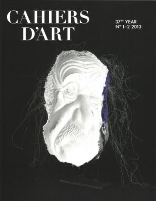 Cahiers d'Art: Issue No. 1-2, 2013. ROSEMARIE TROCKEL. PARIS. Cahiers d'Art
