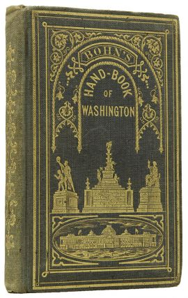 Bohn's Hand-Book of Washington. With an Appendix. Illustrated with twenty engravings of public buildings, etc. Casimir BOHN, WASHINGTON, D C.