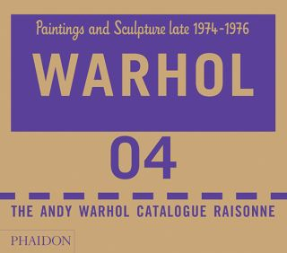 ANDY WARHOL: Catalogue Raisonne. Vol. 4. Paintings and Sculptures Late 1974-1976. Sally...