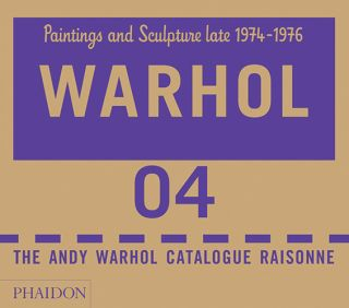 ANDY WARHOL: Catalogue Raisonne. Vol. 4. Paintings and Sculptures Late 1974-1976.