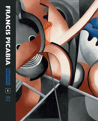 FRANCIS PICABIA Catalogue Raisonné: Volume I. William A. Camfield