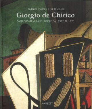 GIORGIO DE CHIRICO: Catalogo Generale. Opere dal 1912 al 1976. Catalogue of Works 1912-1976....