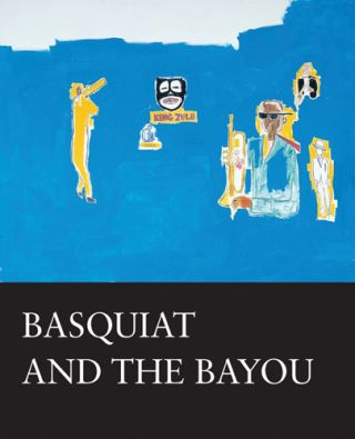 BASQUIAT and the Bayou. Franklin Sirmans, New Orleans. Ogden Museum of Southern Art.