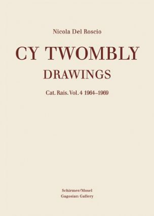 CY TWOMBLY: Drawings. Cat. Rais. Vol. 4: 1964-1969. Nicola Del Roscio