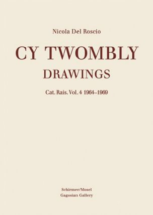CY TWOMBLY: Drawings. Cat. Rais. Vol. 4: 1964-1969