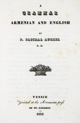 A Grammar of Armenian and English. P. PASCHAL AUCHER, ARMENIAN