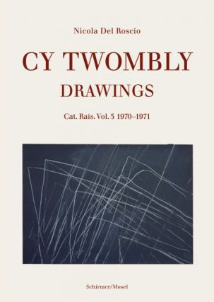 CY TWOMBLY: Drawings. Cat. Rais. Vol. 5: 1970-1971. Nicola Del Roscio