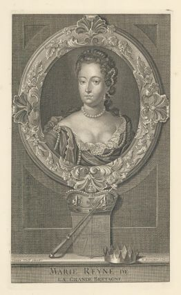 Marie Reyne de la Grande Bretagne [Mary II, Queen of Great Britain]. Adriaen Van der Werff,...