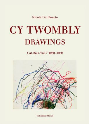 CY TWOMBLY: Drawings. Cat. Rais. Vol. 7: 1980-1989. Nicola Del Roscio
