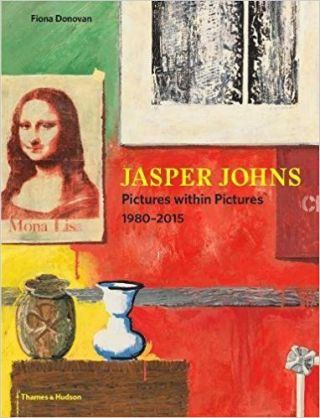 JASPER JOHNS: Pictures within Pictures. Work 1980-2015. Fiona Donovan.