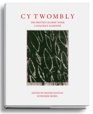 CY TWOMBLY: Catalogue Raisonné of Printed Graphic Work. Heiner Bastian
