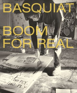 BASQUIAT: Boom for Real. Dieter Buchhart, Eleanor Nairne, London. Barbican Art Gallery,...