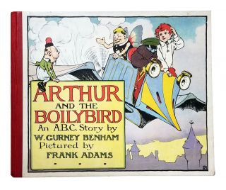 Arthur and the Boilybird. An A.B.C. Story. W. Gurney BENHAM, Frank ADAMS