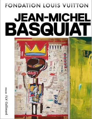 JEAN-MICHEL BASQUIAT. Dieter Buchhart, Paris. Fondation Louis Vuitton