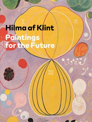 HILMA AF KLINT: Paintings for the Future. Tracey Bashkoff