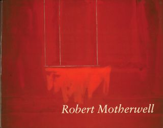 ROBERT MOTHERWELL. Buffalo. Albright-Knox Gallery, Dore Ashton, Jack D. Flam, New York. Solomom...