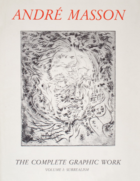 ANDRE MASSON, The Complete Graphic Work. Volume 1: Surrealism, 1924-49