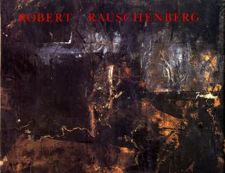 ROBERT RAUSCHENBERG: The Early 1950s. Washington D. C. Corcoran Gallery of Art, New York....