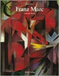 FRANZ MARC: Life and Work. Claus Pese