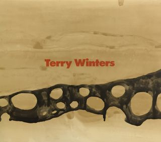 TERRY WINTERS. New York. Whitney Museum, Lisa Phillips, Klaus Kertess