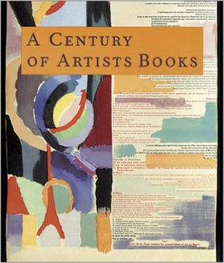 A Century of Artists Books. RIVA CASTLEMAN, New York. Museum of Modern Art