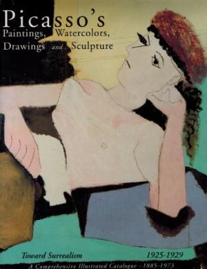 PICASSO'S Paintings...Toward Surrealism ('25-'29). Picasso Project, Herschel Chipp, Wofsy, Mariel...