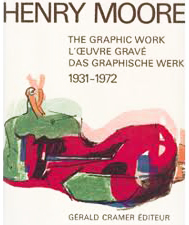 HENRY MOORE, The Graphic Work, Volume 1: 1931-1972. GERALD CRAMER, ALLISTAIR GRANT, DAVID MITCHINSON