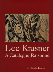 LEE KRASNER: A Catalogue Raisonne. Ellen Landau