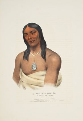 A-NA-CAM-E-GISH-CA. History of the Indian Tribes of North America. Thomas McKenney, James Hall