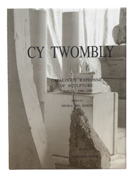 CY TWOMBLY: Catalogue Raisonne of Sculpture. Vol. 1 1946-1997. Nicola Del Roscio