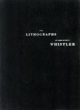The Lithographs of JAMES MCNEILL WHISTLER. Volume I: A Catalogue Raiso. Harriet K. Stratis,...