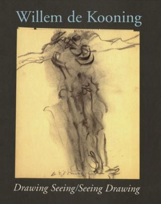 WILLEM DE KOONING: Drawing Seeing/Seeing Drawing. New York. Drawing Center, Kertess