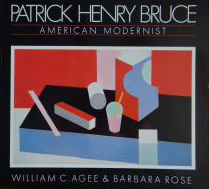 PATRICK HENRY BRUCE: American Modernist. WILLIAM C. AGEE, BARBARA ROSE