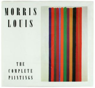 MORRIS LOUIS: The Complete Paintings. DIANE UPRIGHT.