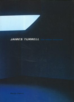 JAMES TURRELL: The Other Horizon. Peter Noever, ed
