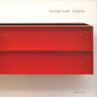 DONALD JUDD: Colorist. Dietmar Elger, William Agee