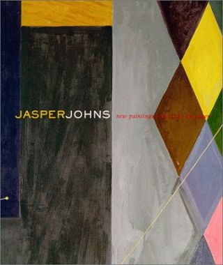 JASPER JOHNS: New Paintings and Works on Paper. Gary Garrels, Richard S. Field, Joachim Pissar,...