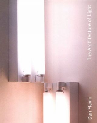DAN FLAVIN: The Architecture of Light. BERLIN. Deutsche Guggenheim, Joseph Kosuth