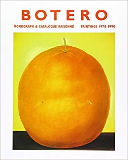 BOTERO: Monograph & Catalogue Raisonne - Paintings 1975-1990. Edward J. Sullivan, Jean-Marie...