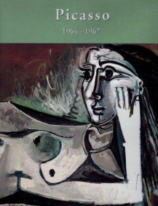 PICASSO'S Paintings...The Sixties II ('64-'67). Picasso Project, Herschel Chipp