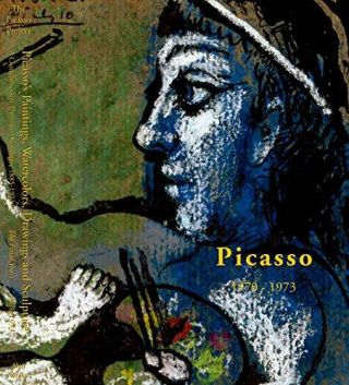 PICASSO'S Paintings...The Final Years 1970-1973. Second Edition, Revised and Enlarged. Picasso Project, Herschel Chipp.