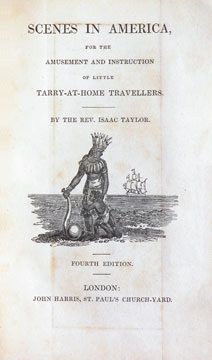 Scenes in America for the Amusement and Instruction of Little Tarry-At-Home. Rev. Isaac TAYLOR