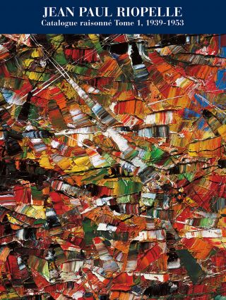 JEAN PAUL RIOPELLE: Catalogue Raisonne. Tome 1, 1939-1953. Yseult Riopelle, Michel Waldberg,...