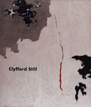 CLYFFORD STILL Paintings 1944-1960. Washington. Hirshhorn Museum, James T. Demetrion, Anfam