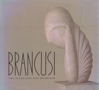 BRANCUSI: The Sculpture and Drawings. SIDNEY GEIST