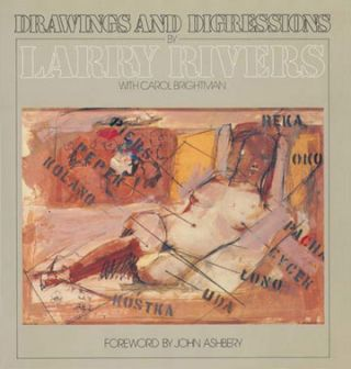 LARRY RIVERS: Drawings & Digressions. LARRY WITH CAROL BRIGHTMAN RIVERS, Carol Brightman